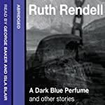 A Dark Blue Perfume and Other Stories | Ruth Rendell