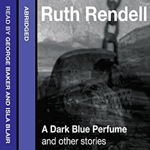 A Dark Blue Perfume and Other Stories | [Ruth Rendell]
