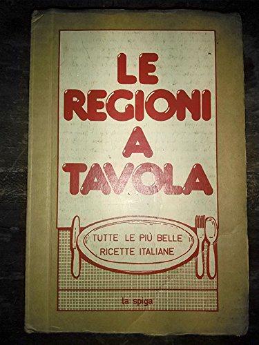 Le Regioni a Tavola (Tutte Le Piu Belle Ricette Italiane) (Ricette Italiane compare prices)