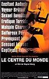 echange, troc Le Centre du monde [VHS]