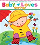 Baby Loves Spring!: A Karen Katz Lift...