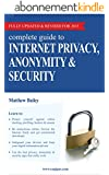 Complete Guide to Internet Privacy, Anonymity & Security (English Edition)