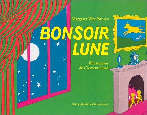Bonsoir Lune / Goodnight Moon (French Edition)