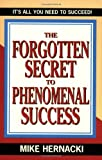 img - for Forgotten Secret to Phenomenal Success, book / textbook / text book