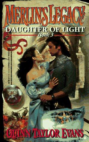 Daughter of Light (Merlin's Legacy, No 3), Quinn Taylor Evans