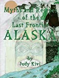 img - for Myths and Recipes of the Last Frontier Alaska book / textbook / text book