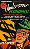 img - for The Undercover Economist, Revised and Updated Edition: Exposing Why the Rich Are Rich, the Poor Are Poor - and Why You Can Never Buy a Decent Used Car! by Harford, Tim (2012) Hardcover book / textbook / text book