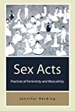 img - for Sex Acts: Practices of Femininity and Masculinity by Jenny Harding (1998-11-10) book / textbook / text book