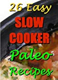 26 Easy Slow Cooker Paleo Recipes