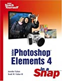 Adobe Photoshop Elements 4 in a Snap (067232850X) by Fulton, Jennifer