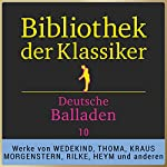 Deutsche Balladen, Teil 10 (Bibliothek der Klassiker) | Frank Wedekin,Ludwig Thoma,Ludwig Jacobowski,Rudolf Presber,Christian Morgenstern,Karl Kraus