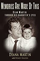 Memories Are Made of This: Dean Martin Through His Daughter's Eyes (English Edition)