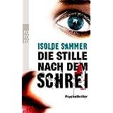 """Die Stille nach dem Schreivon """"Isolde Sammer"""""""