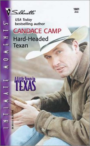 Hard - Headed Texan (A Little Town In Texas) (Silhouette Intimate Moments, No 1081), Candace Camp