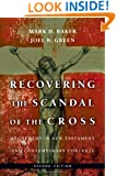 Recovering the Scandal of the Cross: Atonement in New Testament and Contemporary Contexts