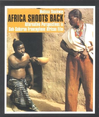 Africa Shoots Back: Alternative Perspectives in...