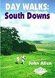 Day Walks: South Downs John Allen
