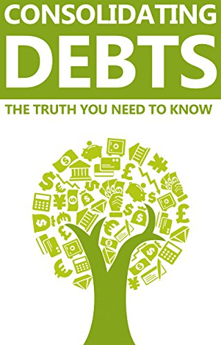 Consolidating Debts: The truth you need to know