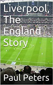 Liverpool, The England Story
