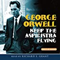 Keep the Aspidistra Flying (       UNABRIDGED) by George Orwell Narrated by Richard E. Grant