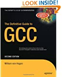 The Definitive Guide to GCC (Definitive Guides)
