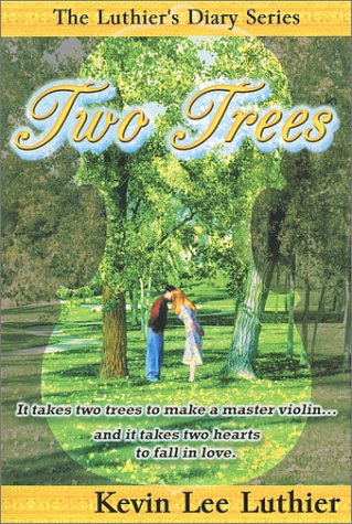 Two Trees (The Luthier's Diary Series), KEVIN LEE LUTHIER