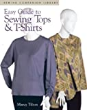 Easy Guide To Sewing Tops & T-Shirts (Sewing Companion Library)