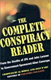 img - for The Complete Conspiracy Reader: From the Deaths of JFK and John Lennon to Government-Sponsored Alien Coverups book / textbook / text book