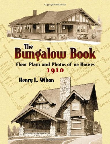 The Bungalow Book: Floor Plans and Photos of 112 Houses, 1910 - Dover Publications - 0486451046 - ISBN:0486451046