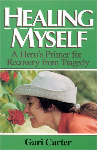 Healing Myself: A Hero's Primer for Recovery from Trauma