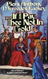 If I Pay Thee Not in Gold (0671876236) by Anthony, Piers