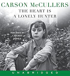 The Heart Is a Lonely Hunter Audiobook by Carson McCullers Narrated by Cherry Jones