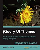 JQuery UI Themes Beginner's Guide Front Cover