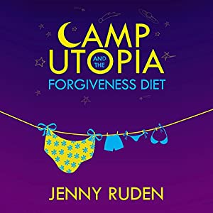 Camp Utopia and the Forgiveness Diet Audiobook