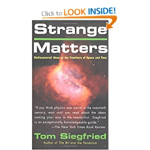 Strange Matters: Undiscovered Ideas at the Frontiers of Space and Time by Tom Siegfried