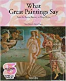 What Great Paintings Say (Taschen 25 Anniversary) (3822847909) by Rose-Marie Hagen