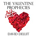 The Valentine Prophecies Audiobook by David Dellit Narrated by Dan Harder