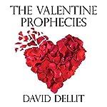 The Valentine Prophecies | David Dellit