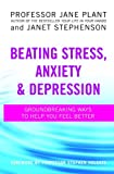 img - for Beating Stress, Anxiety and Depression: Groundbreaking Ways to Help You Feel Better book / textbook / text book