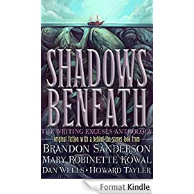 Shadows Beneath: The Writing Excuses Anthology (English Edition)