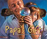 img - for Papa's Gift: An Inspirational Story of Love and Loss book / textbook / text book