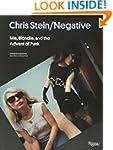 Chris Stein / Negative: Me, Blondie,...