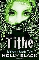 Tithe (A Modern Tale of Faerie)