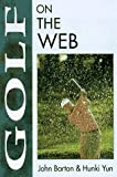 Golf on the Web (On the Web Series) (1558285563) by Barton, John