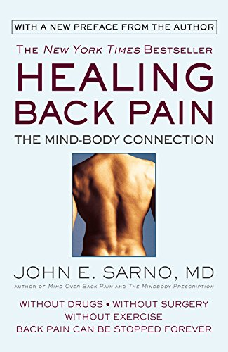 Healing Back Pain: The Mind-Body Connection, Sarno, John E.