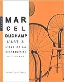 echange, troc Francis-M Naumann - Marcel Duchamp : L'art à l'ère de la reproduction mécanisée