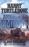 Blood and Iron (American Empire) (0340715529) by Turtledove, Harry