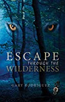 Escape Through the Wilderness