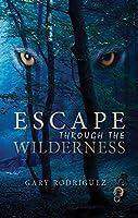 Escape Through the Wilderness