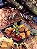 echange, troc Michel De Meyer, Véronique De Meyer - Cuisine Vapeur : 60 recettes du monde entier